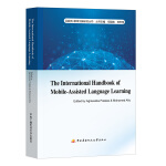 The International Handbook of Mobile-Assisted Language Lear