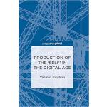 【预订】Production of the 'Self' in the Digital Age 97833197443