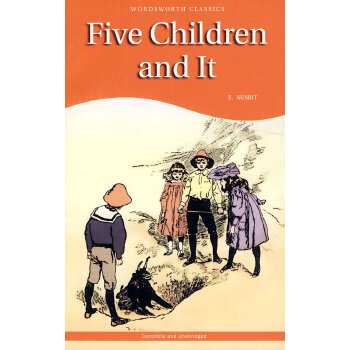 Five Children and It (Wordsworth Children's Classics) 五个小孩和小怪物