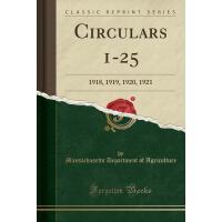 【预订】Circulars 1-25: 1918, 1919, 1920, 1921 (Classic Reprint