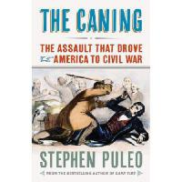 【预订】The Caning: The Assault That Drove America to Civil War