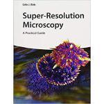 【预订】Super-Resolution Microscopy - A Practical Guide 9783527
