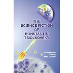 【预订】The Science Fiction of Konstantin Tsiolkovsky 978089875