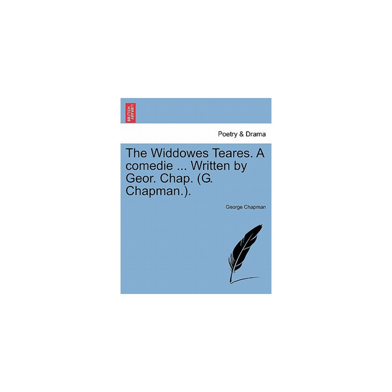 【预订】The Widdowes Teares. a Comedie ... Written by Geor. Chap. (G. Chapman.). 预订商品,需要1-3个月发货,非质量问题不接受退换货。