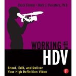 【预订】Working with HDV: Shoot, Edit, and Deliver Your High De