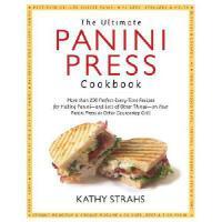 【预订】The Ultimate Panini Press Cookbook: 205 Perfect-Every-T