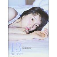 现货【深图日文】吉��里帆コンセプトフォトブック「13 notes#」吉��里帆 ��本武志 (写真) (TOKYO NEWS
