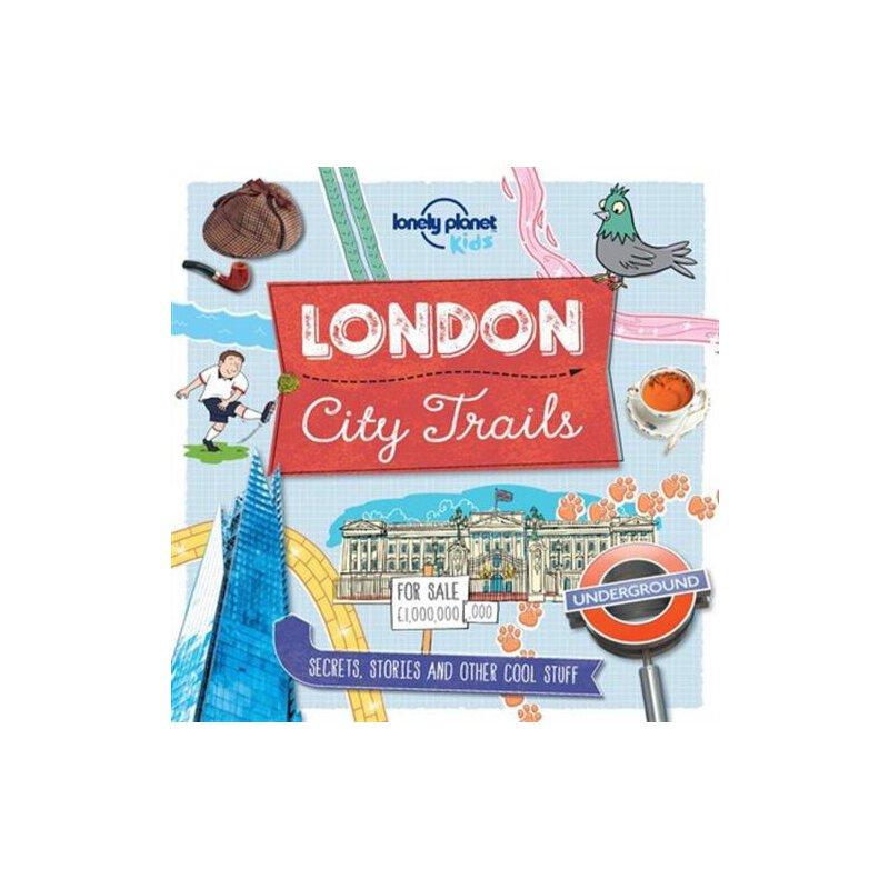 City Trails - London 孤独星球儿童版·城市路线:伦敦