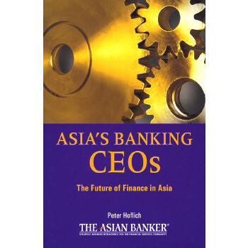 Asia's Banking Ceos:The Future Of Finance In The Asia Pacific亚洲的银行CEO:亚太地区金融业的未来