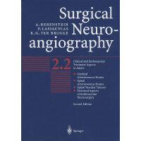 外科神经血管造影术 第2卷:成年人的临床与介入问题Surgical Neuroangiography by Aleja