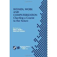 【预订】Women, Work and Computerization: Charting a Course to t