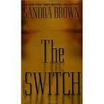 【新书店正版】 The Switch Sandra Brown(桑德拉・布朗) Grand Central Publi