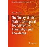 【预订】The Theory of Info-Statics: Conceptual Foundations of I