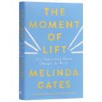 提升的时刻 赋权妇女如何改变世界 英文原版 The Moment of Lift 英文版原版书籍 比尔盖茨2019夏季