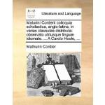 【预订】Maturini Corderii Colloquia Scholastica, Anglo-Latina,