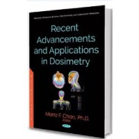 Recent Advancements and Applications in Dosimetry [ISBN: 97