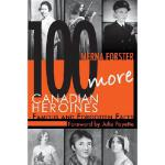 【预订】100 More Canadian Heroines: Famous and Forgotten Faces