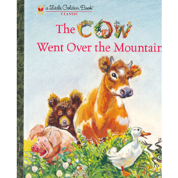 The Cow Went Over the Mountain (Little Golden Book)奶牛翻过山(金色童书)ISBN9780375870163