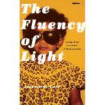 【预订】The Fluency of Light: Coming of Age in a Theater of Bla