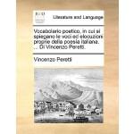 【预订】Vocabolario Poetico, in Cui Si Spiegano Le Voci Ed Eloc