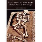 【预订】Shadows in the Soil: Human Bones and Archaeology