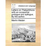 【预订】Letters on Thelyphthora: With an Occasional Prologue an