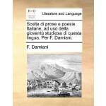【预订】Scelta Di Prose E Poesie Italiane, Ad USO Della Giovent