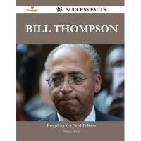 【预订】Bill Thompson 96 Success Facts - Everything You Need to