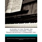 【预订】A Guide to the Piano: An Overview, History, Types, Peda