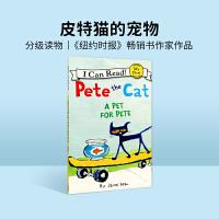 #英文原装进口童书 Pete the Cat:A Pet for Pete I Can Read 【4-8岁】