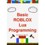 【预订】Basic Roblox Lua Programming: (black and White Edition)