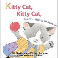 【预订】Kitty Cat, Kitty Cat, Are You Going to School?