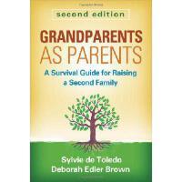 【预订】Grandparents as Parents: A Survival Guide for Raising a