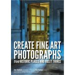 【预订】Create Fine Art Photographs from Historic Places and Ru