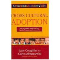【预订】Cross-Cultural Adoption: How to Answer Questions from F