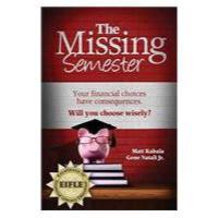 【预订】The Missing Semester: Your Financial Choices Have Conse
