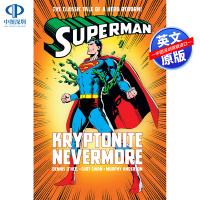 英文原版 Superman: Kryptonite Nevermore 超人:K石永不 Dennis O'Neil 丹尼