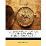 【预订】Om Subjektiva Vilkor Fr Rtt Att Idka Handel Enligt Sven