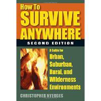【预订】How to Survive Anywhere: 2nd Edition