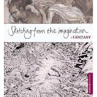 英文原版 幻想速写集:奇幻篇 Sketching from the Imagination: Fantasy