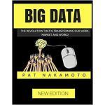 【预订】Big Data: The Revolution That Is Transforming Our Work,