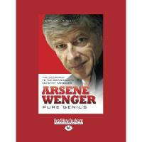 【�A�】Arsene Wenger: Pure Genius: The Biography of the Premier