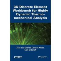 【预订】3D Discrete Element Workbench for Highly Dynamic Thermo-