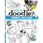 What to Doodle? Creepy Crawlies! (【按需印刷】)