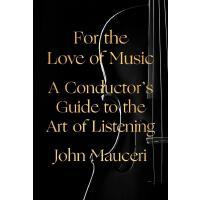 英文原版 去热爱音乐:指挥家的聆听艺术指南 精装毛边书 A Conductor's Guide to the Art o