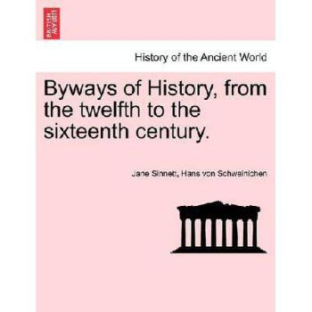 【预订】Byways of History, from the Twelfth to the Sixteenth Century. 美国库房发货,通常付款后3-5周到货!