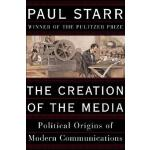 【预订】The Creation of the Media Political Origins of Modern C