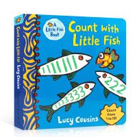 【全店300减100】英文原版 Count with Little Fish 数小鱼 幼儿启蒙认知数数图画书 Lucy