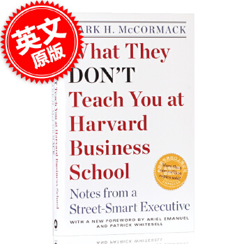 What They Dont Teach You at Harvard Business School: Notes from a Street-smart Executive