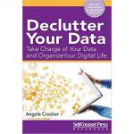 【预订】Declutter Your Data: Take Charge of Your Data and Organ